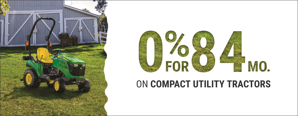 Get 0% for 84 Months on All Compact Utility Tractors